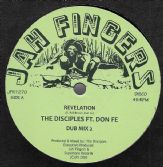 Disciples ft Don Fe - Revelation / Dub Mix 2 / Dub Mix 3 / Dub Mix 4 (Jah Fingers) 12""